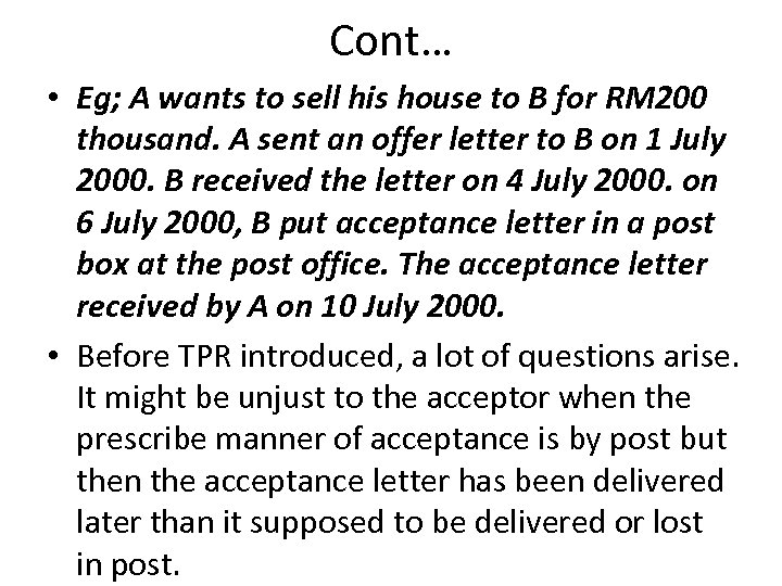 Cont… • Eg; A wants to sell his house to B for RM 200