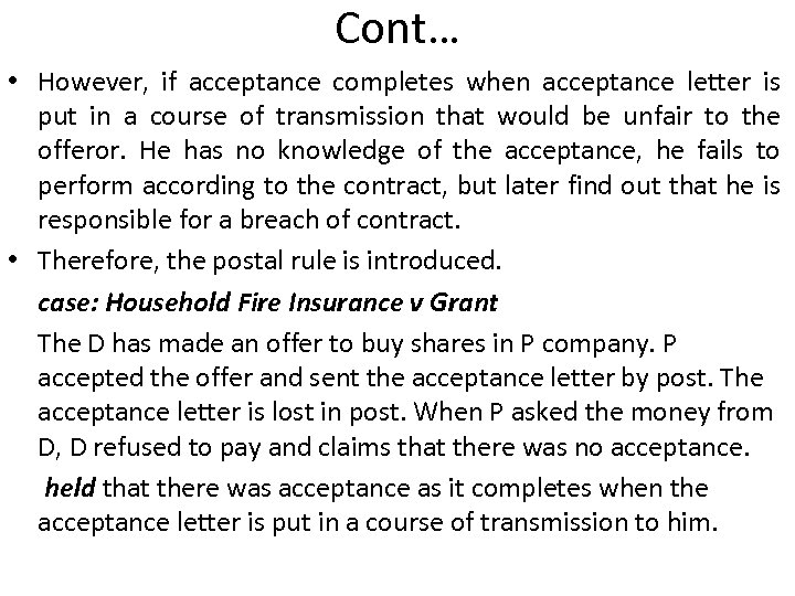 Cont… • However, if acceptance completes when acceptance letter is put in a course