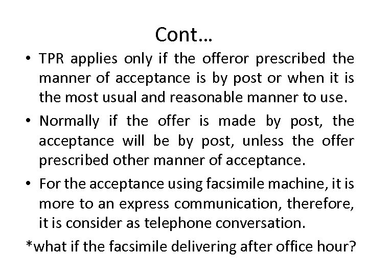 Cont… • TPR applies only if the offeror prescribed the manner of acceptance is
