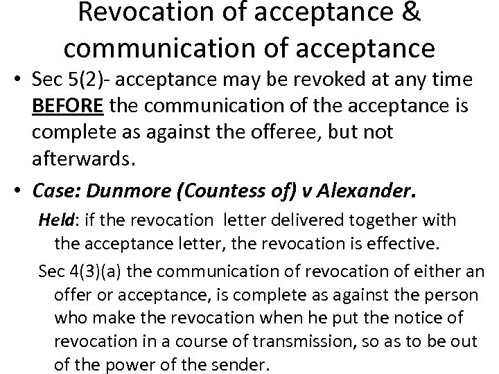 Revocation of acceptance & communication of acceptance • Sec 5(2)- acceptance may be revoked