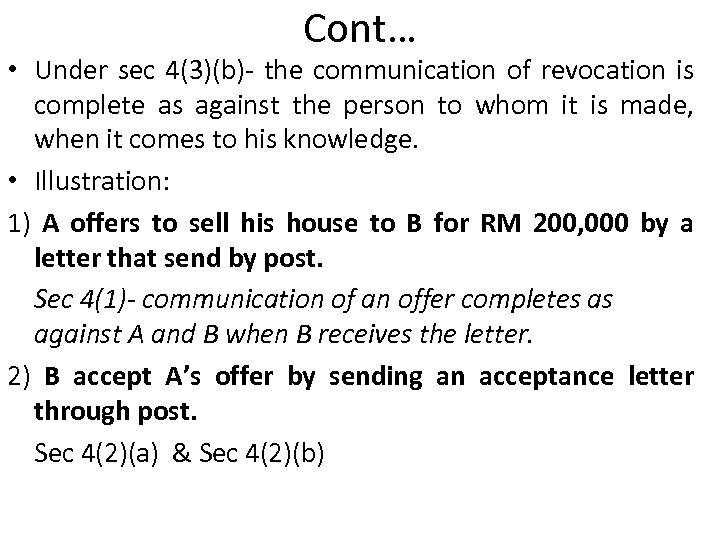 Cont… • Under sec 4(3)(b)- the communication of revocation is complete as against the