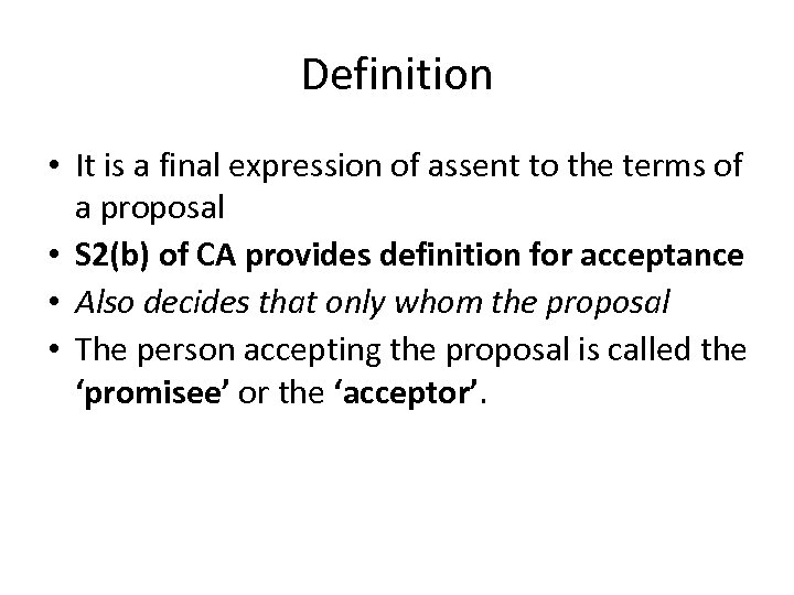 Definition • It is a final expression of assent to the terms of a