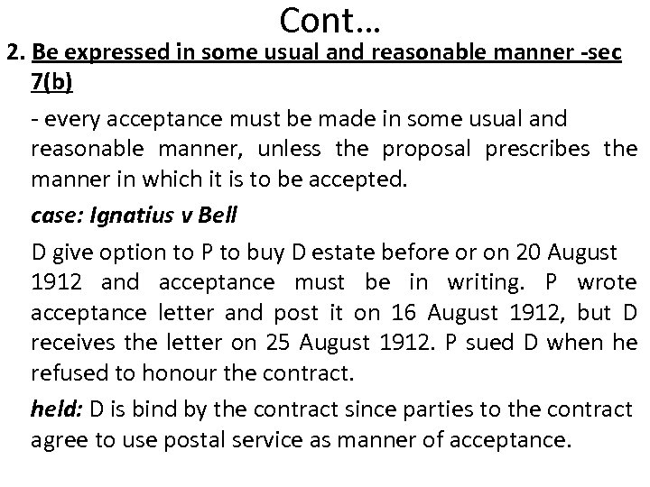 Cont… 2. Be expressed in some usual and reasonable manner -sec 7(b) - every