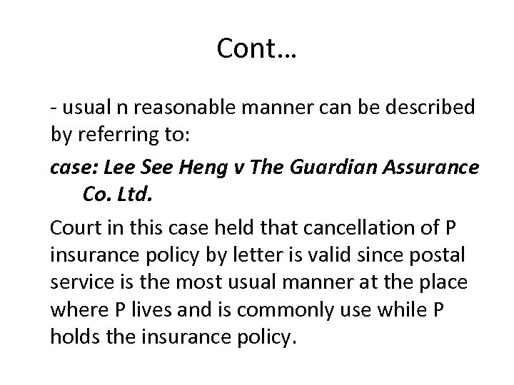Cont… - usual n reasonable manner can be described by referring to: case: Lee