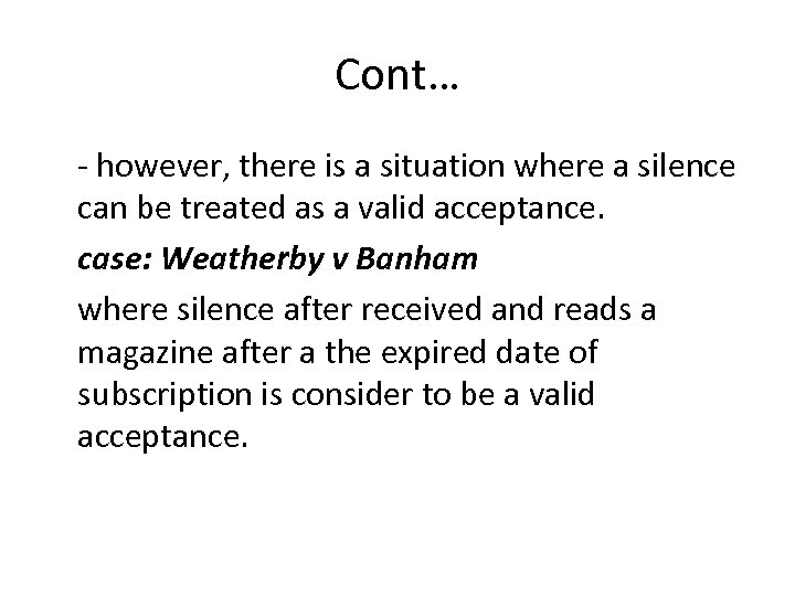 Cont… - however, there is a situation where a silence can be treated as