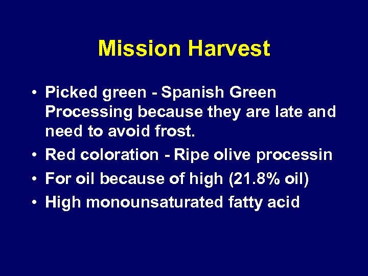 Mission Harvest • Picked green - Spanish Green Processing because they are late and