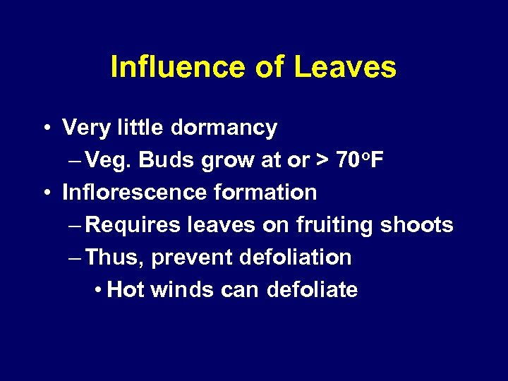 Influence of Leaves • Very little dormancy – Veg. Buds grow at or >