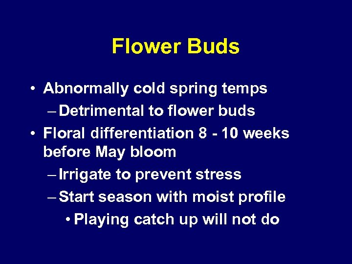 Flower Buds • Abnormally cold spring temps – Detrimental to flower buds • Floral
