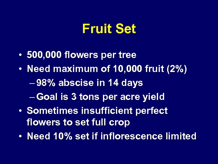Fruit Set • 500, 000 flowers per tree • Need maximum of 10, 000
