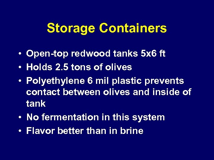 Storage Containers • Open-top redwood tanks 5 x 6 ft • Holds 2. 5