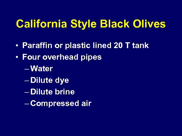 California Style Black Olives • Paraffin or plastic lined 20 T tank • Four