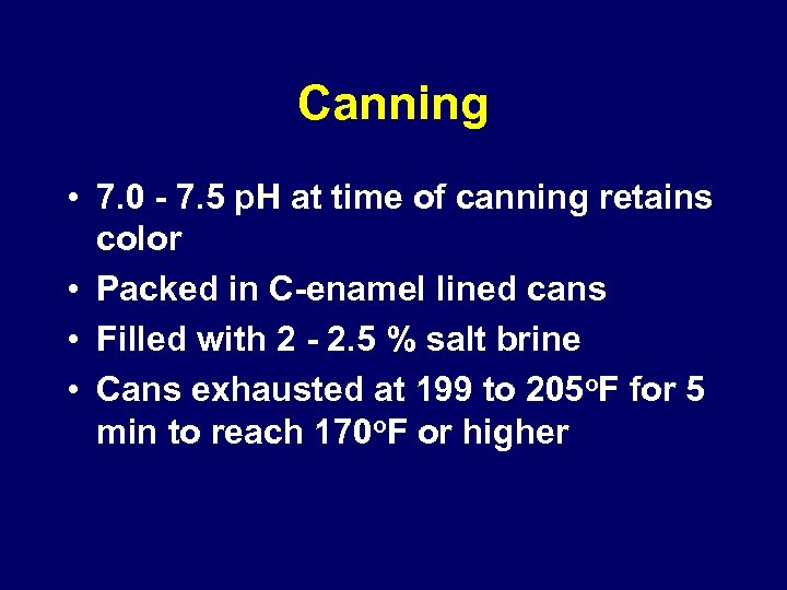Canning • 7. 0 - 7. 5 p. H at time of canning retains