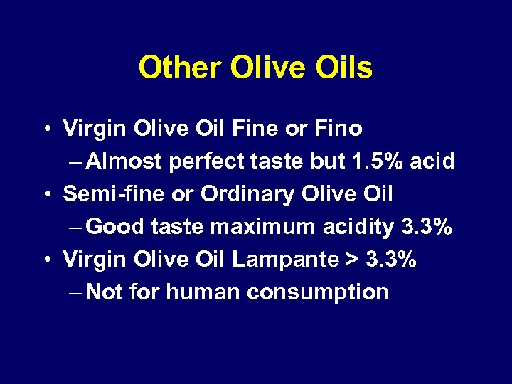 Other Olive Oils • Virgin Olive Oil Fine or Fino – Almost perfect taste