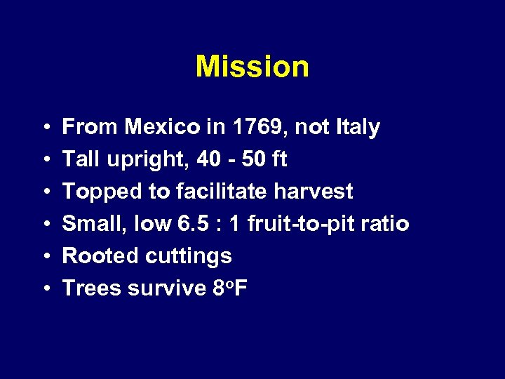 Mission • • • From Mexico in 1769, not Italy Tall upright, 40 -