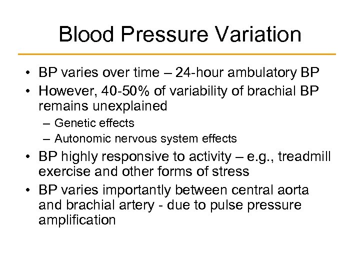 Blood Pressure Variation • BP varies over time – 24 -hour ambulatory BP •