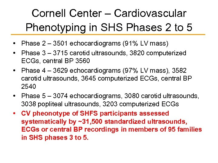 Cornell Center – Cardiovascular Phenotyping in SHS Phases 2 to 5 • Phase 2