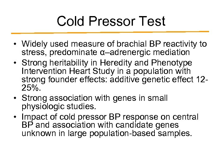 Cold Pressor Test • Widely used measure of brachial BP reactivity to stress, predominate