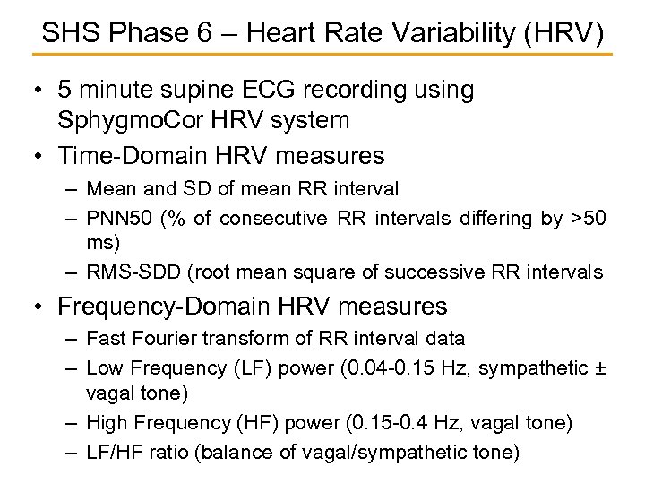 SHS Phase 6 – Heart Rate Variability (HRV) • 5 minute supine ECG recording