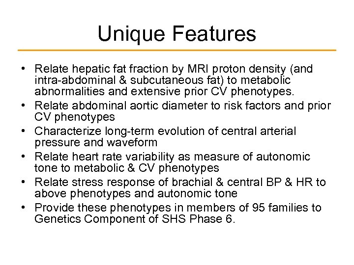 Unique Features • Relate hepatic fat fraction by MRI proton density (and intra-abdominal &