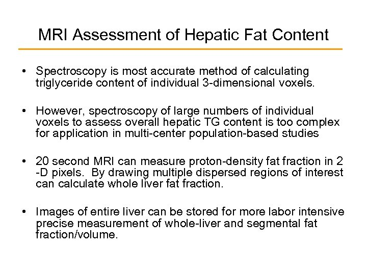 MRI Assessment of Hepatic Fat Content • Spectroscopy is most accurate method of calculating