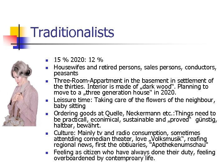 Traditionalists n n n n 15 % 2020: 12 % Housewifes and retired persons,