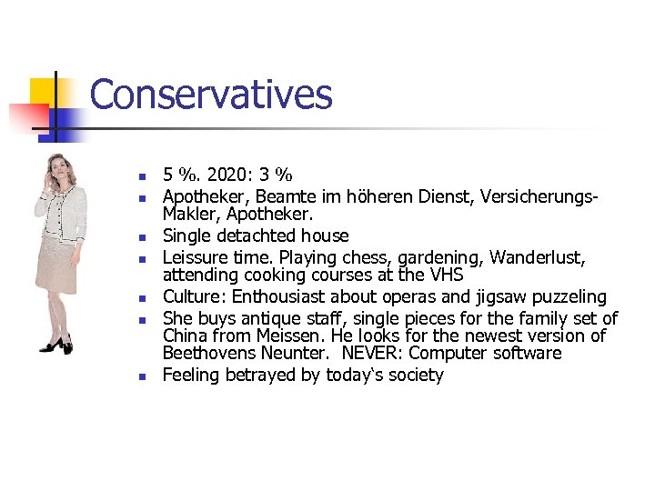 Conservatives n n n n 5 %. 2020: 3 % Apotheker, Beamte im höheren