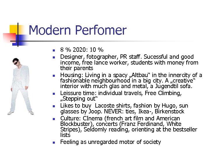 Modern Perfomer n n n n 8 % 2020: 10 % Designer, fotographer, PR