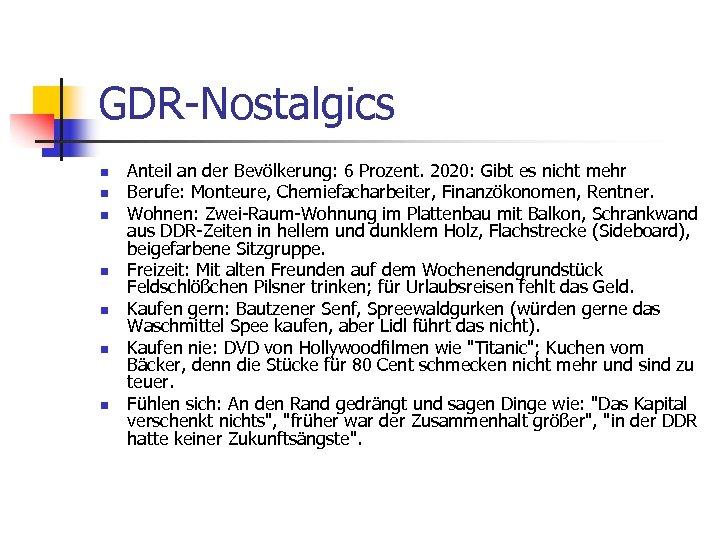 GDR-Nostalgics n n n n Anteil an der Bevölkerung: 6 Prozent. 2020: Gibt es