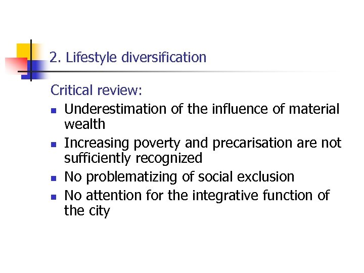 2. Lifestyle diversification Critical review: n Underestimation of the influence of material wealth n