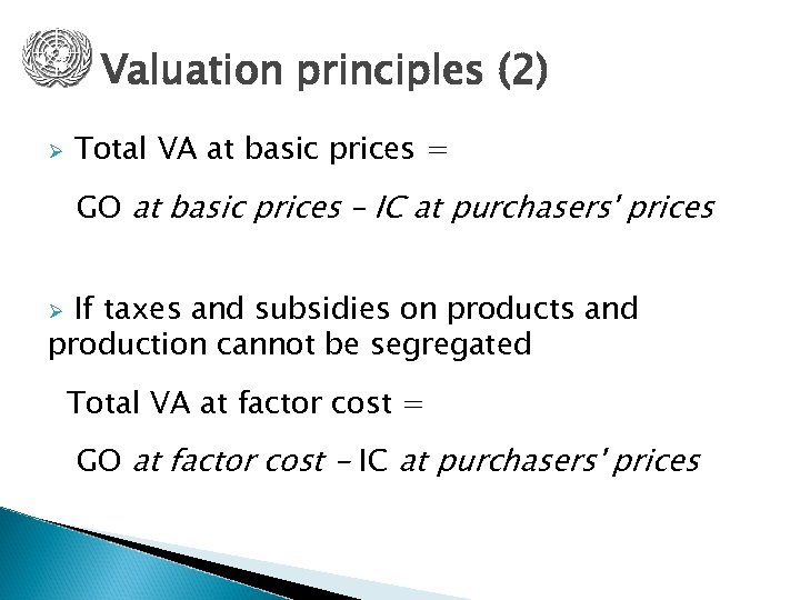 Valuation principles (2) Ø Total VA at basic prices = GO at basic prices