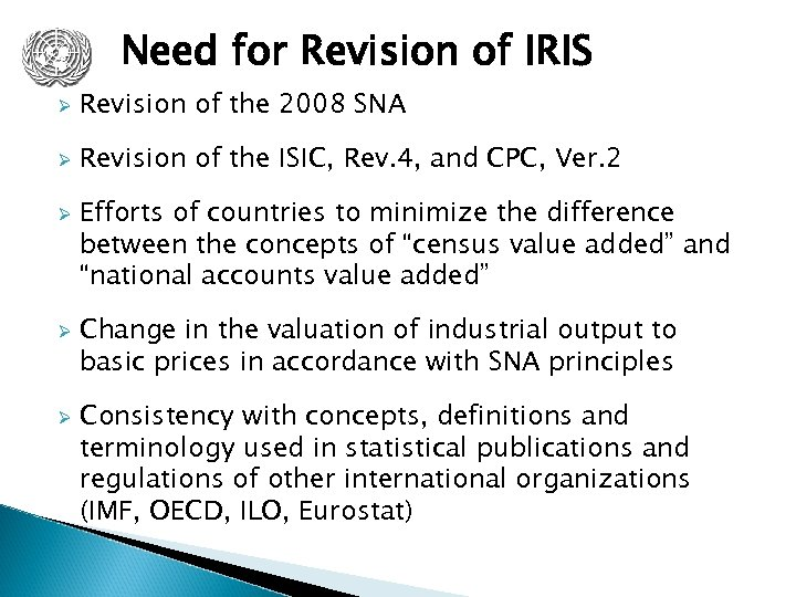 Need for Revision of IRIS Ø Revision of the 2008 SNA Ø Revision of
