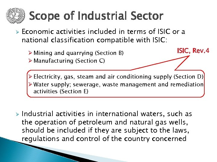 Scope of Industrial Sector Ø Economic activities included in terms of ISIC or a
