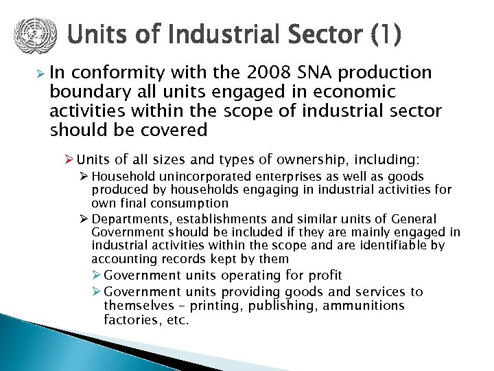 Units of Industrial Sector (1) Ø In conformity with the 2008 SNA production boundary