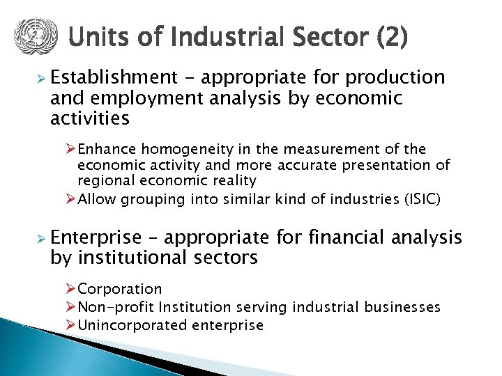 Units of Industrial Sector (2) Ø Establishment - appropriate for production and employment analysis