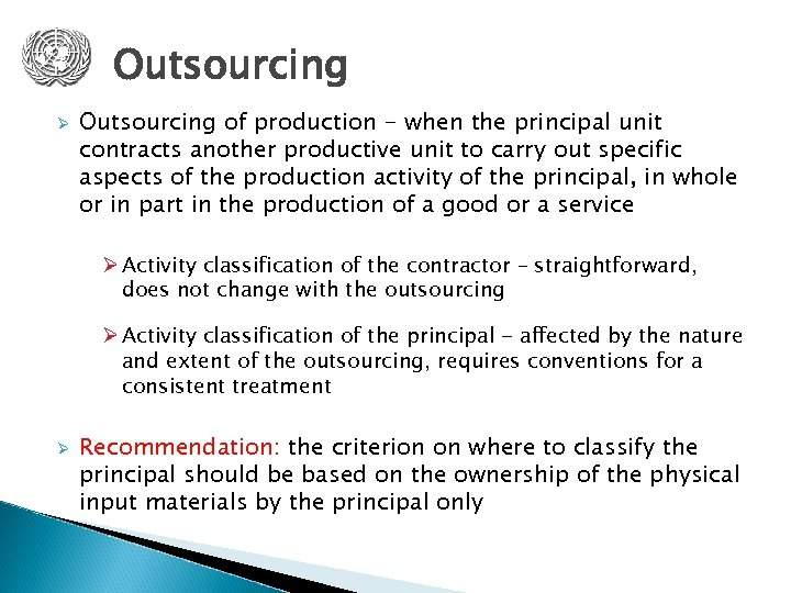 Outsourcing Ø Outsourcing of production - when the principal unit contracts another productive unit