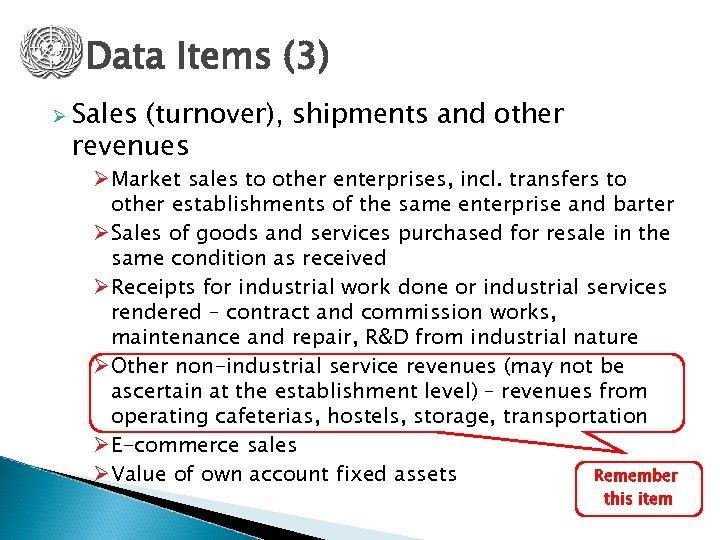Data Items (3) Ø Sales (turnover), shipments and other revenues Ø Market sales to