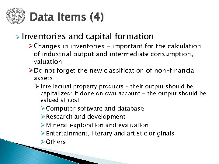 Data Items (4) Ø Inventories and capital formation Ø Changes in inventories - important