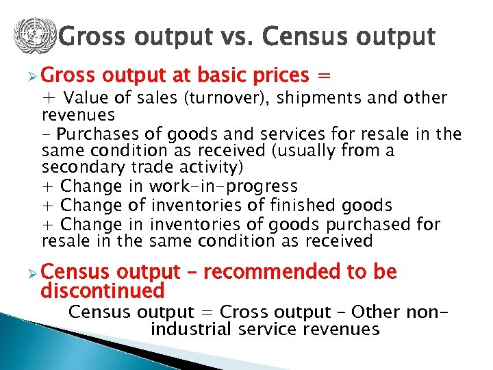 Gross output vs. Census output Ø Gross output at basic prices = + Value