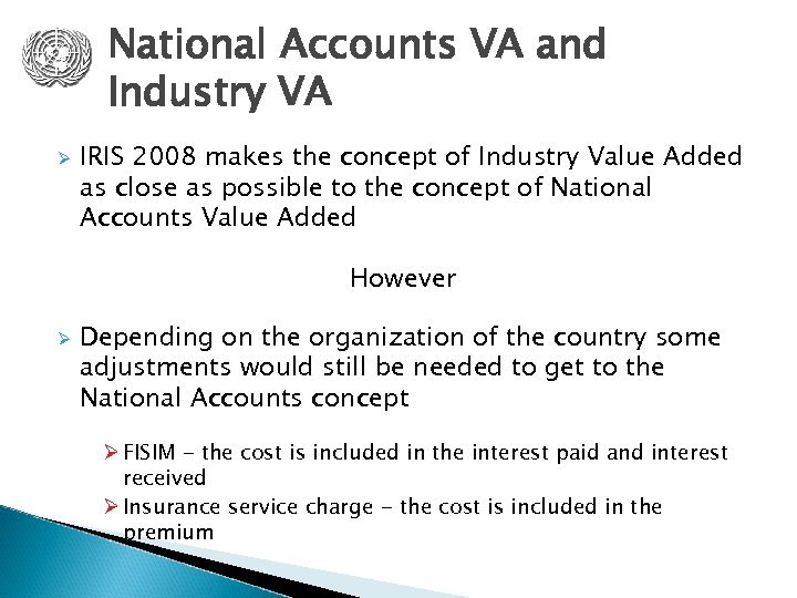 National Accounts VA and Industry VA Ø IRIS 2008 makes the concept of Industry