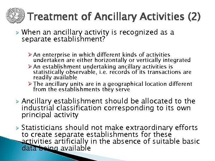 Treatment of Ancillary Activities (2) Ø When an ancillary activity is recognized as a