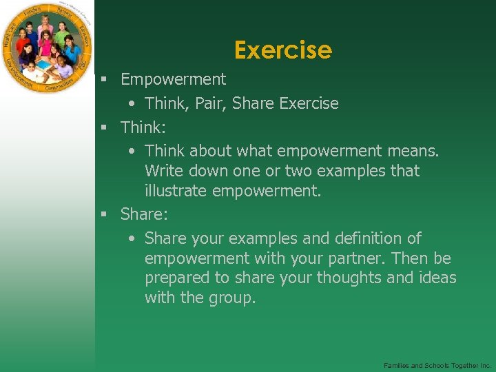 Exercise § Empowerment • Think, Pair, Share Exercise § Think: • Think about what
