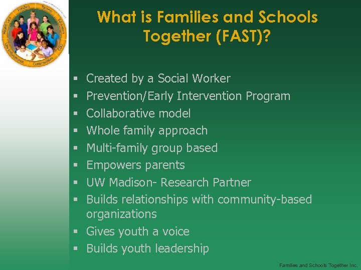 What is Families and Schools Together (FAST)? Created by a Social Worker Prevention/Early Intervention