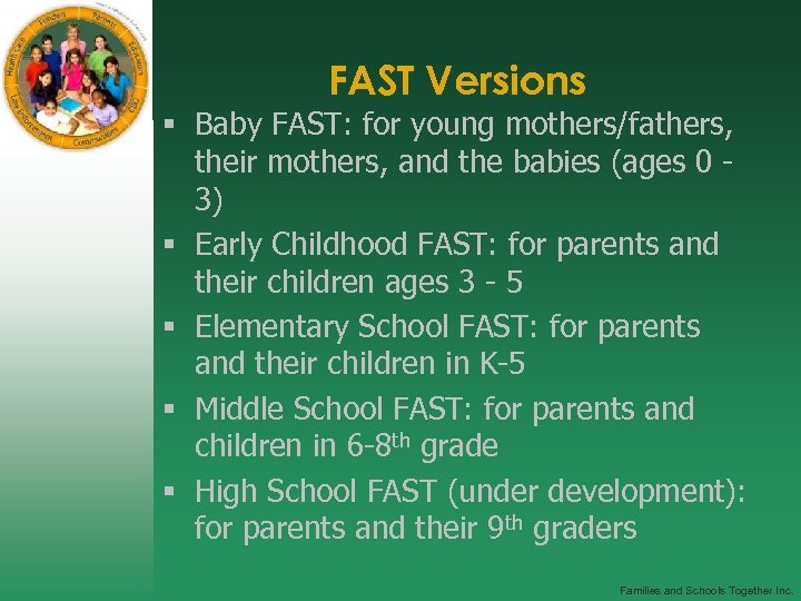 FAST Versions § Baby FAST: for young mothers/fathers, their mothers, and the babies (ages