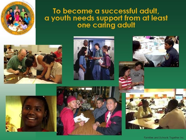 To become a successful adult, a youth needs support from at least one caring