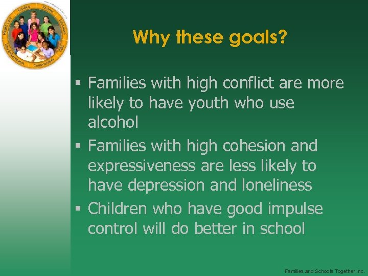 Why these goals? § Families with high conflict are more likely to have youth