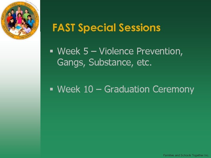FAST Special Sessions § Week 5 – Violence Prevention, Gangs, Substance, etc. § Week