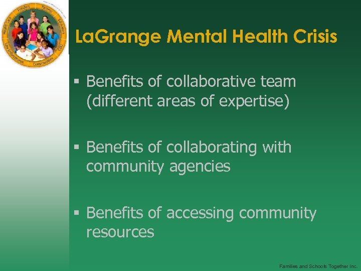 La. Grange Mental Health Crisis § Benefits of collaborative team (different areas of expertise)