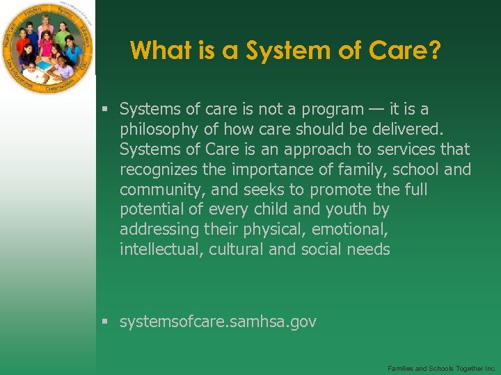 What is a System of Care? § Systems of care is not a program