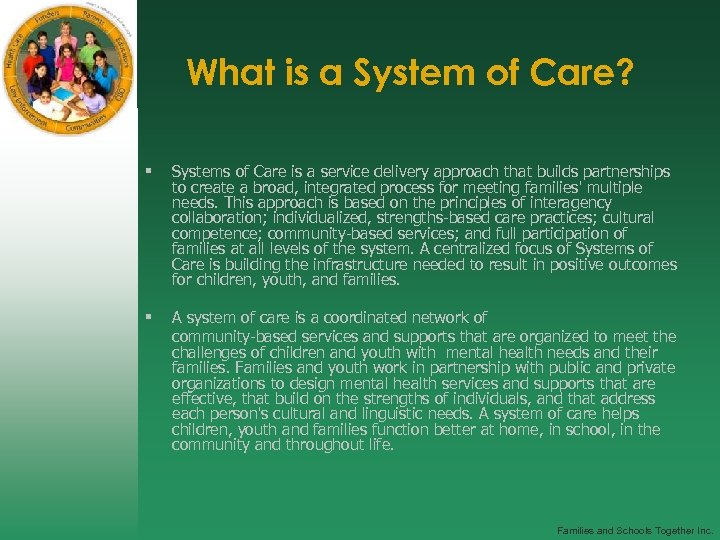 What is a System of Care? § Systems of Care is a service delivery
