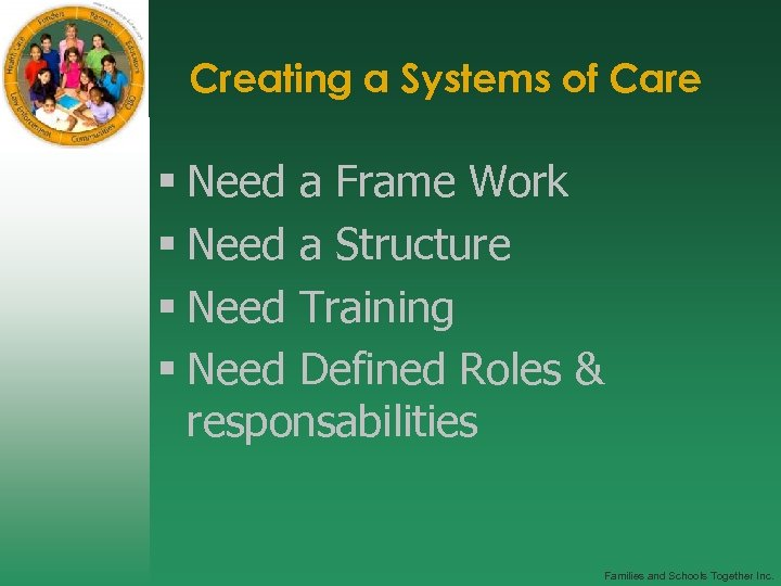 Creating a Systems of Care § Need a Frame Work § Need a Structure